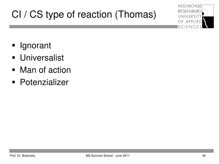 CI / CS type of reaction (Thomas)