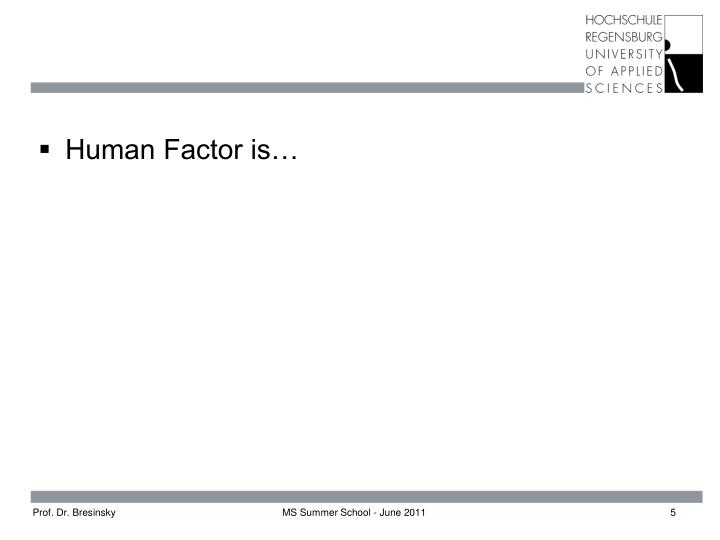 Human Factor is…