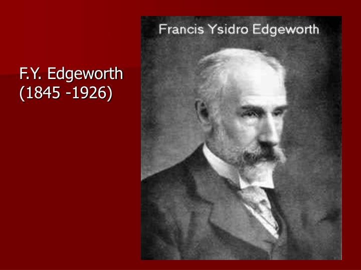 F.Y. Edgeworth (1845 -1926)