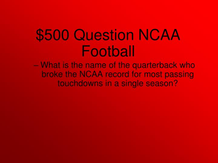 What is the name of the quarterback who broke the NCAA record for most passing touchdowns in a single season?