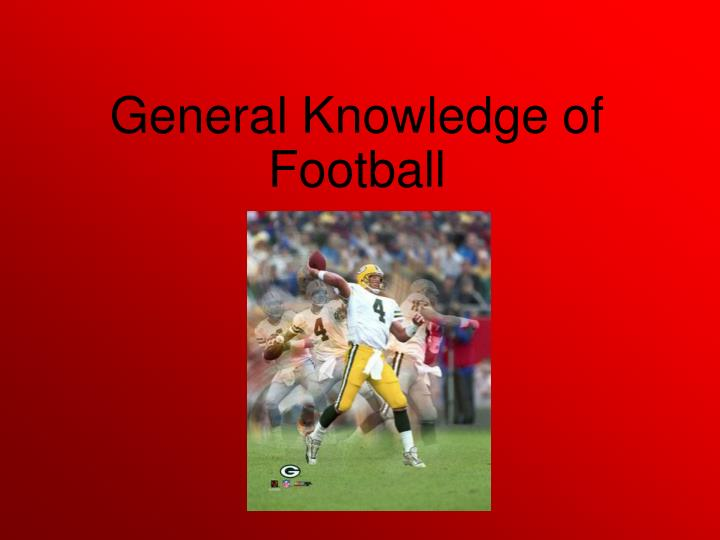 General Knowledge of Football