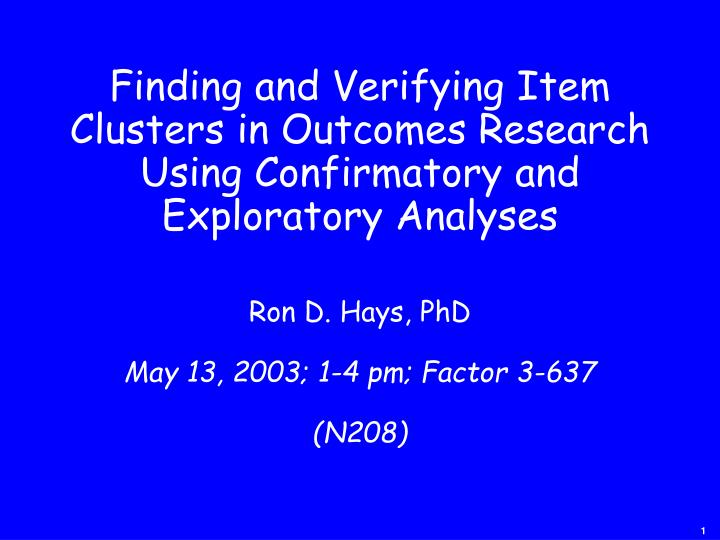 Finding and Verifying Item Clusters in Outcomes Research Using Confirmatory and Exploratory Analyses...