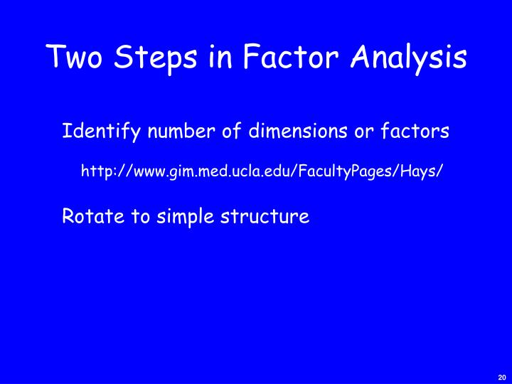 Two Steps in Factor Analysis