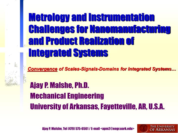 Metrology and Instrumentation Challenges for Nanomanufacturing and Product Realization of Integrated...
