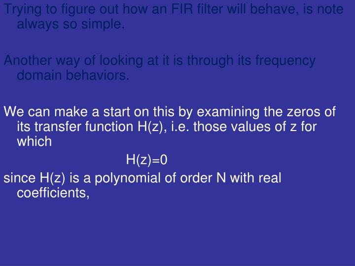 Trying to figure out how an FIR filter will behave, is note always so simple.