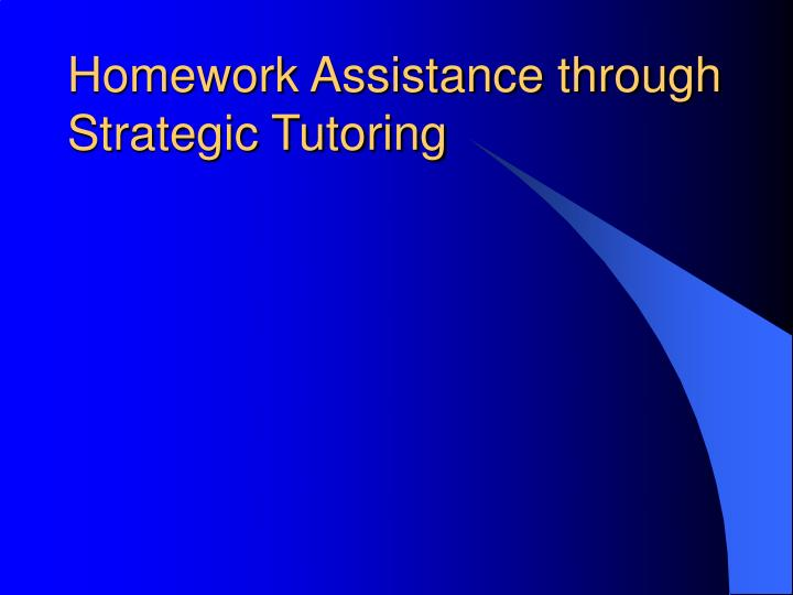 Homework Assistance through Strategic Tutoring