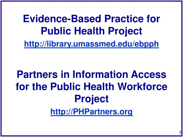 Evidence based practice for public health project http library umassmed edu ebpph