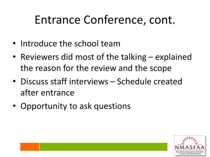 Entrance Conference, cont.