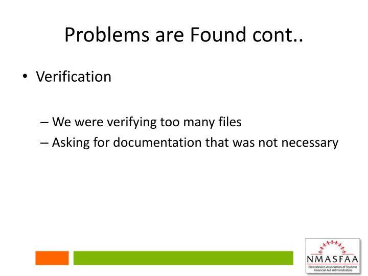 Problems are Found cont..