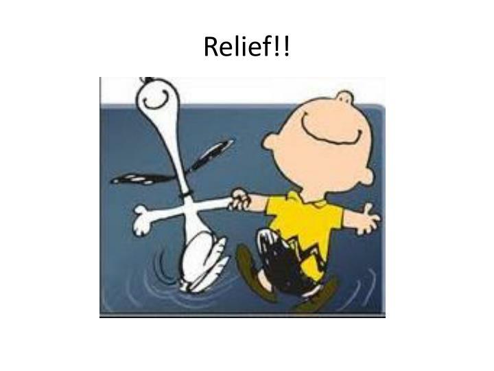 Relief!!