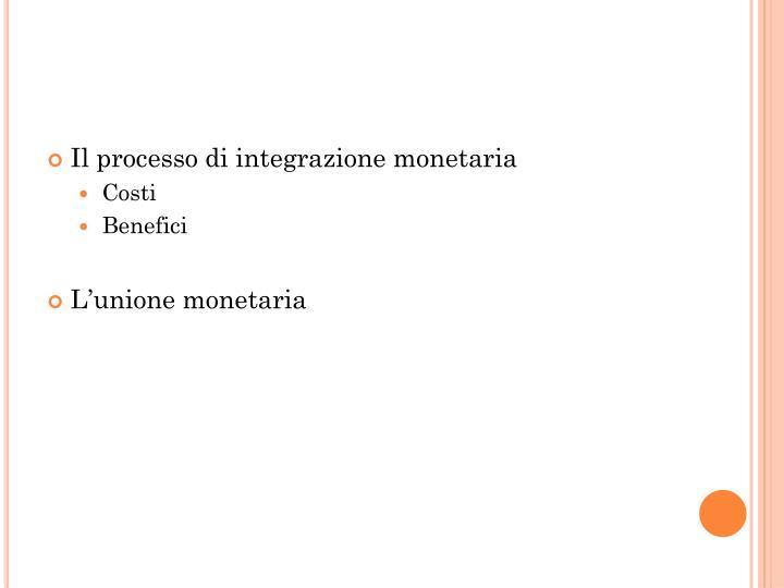 Il processo di integrazione monetaria