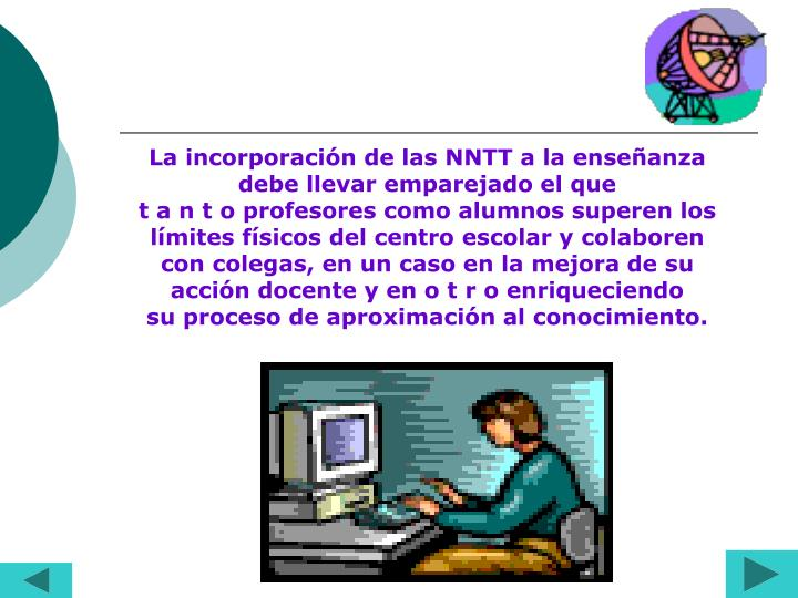 La incorporación de las NNTT a la enseñanza debe llevar emparejado el que