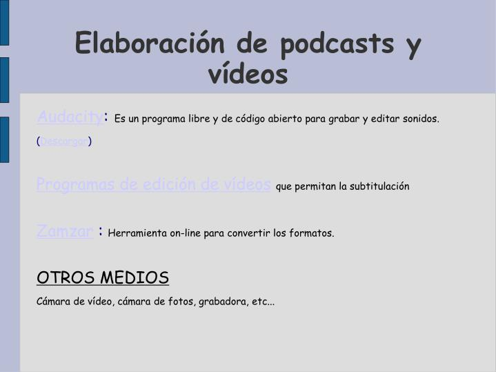 Elaboración de podcasts y vídeos
