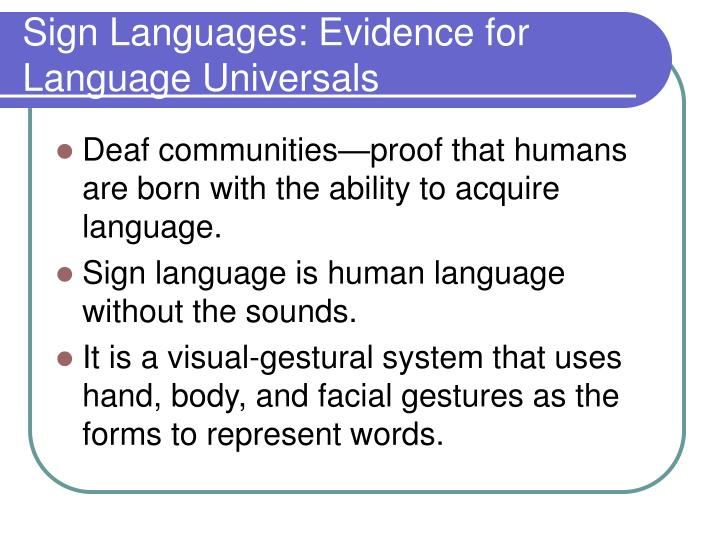 Sign Languages: Evidence for Language Universals