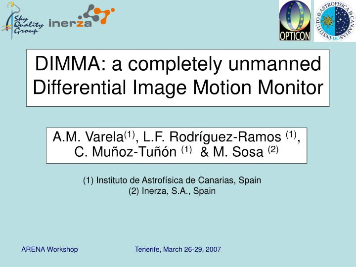 Dimma a completely unmanned differential image motion monitor