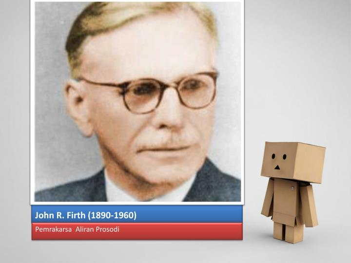 John R. Firth (1890-1960)