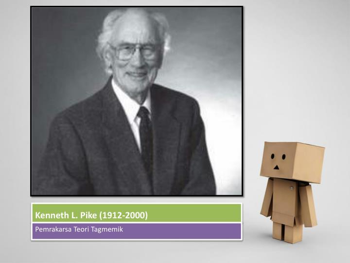 Kenneth L. Pike (1912-2000)