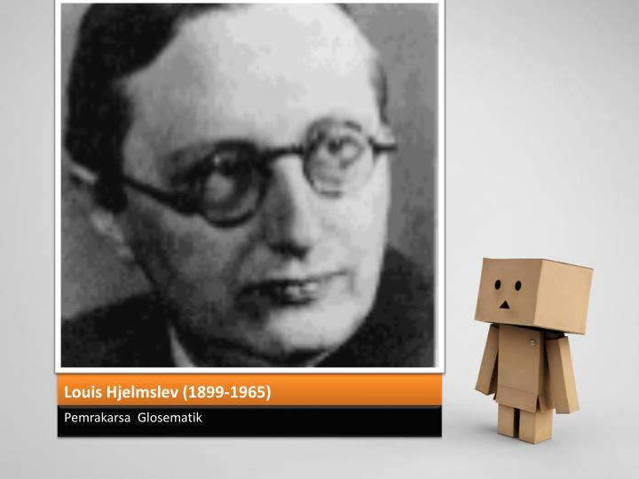 Louis Hjelmslev (1899-1965)