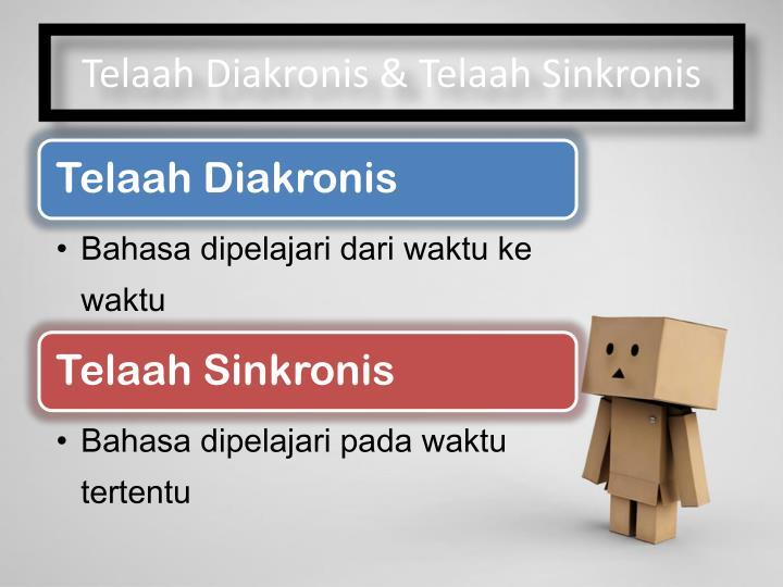 Telaah Diakronis & Telaah Sinkronis