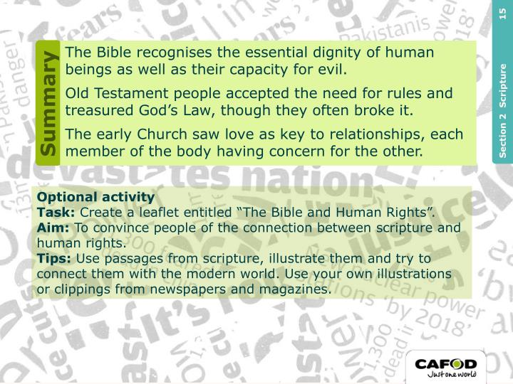 The Bible recognises the essential dignity of human beings as well as their capacity for evil.