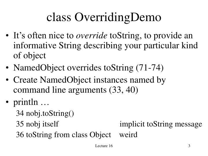 class OverridingDemo