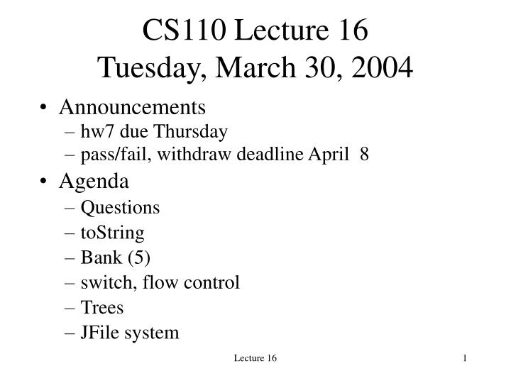 Cs110 lecture 16 tuesday march 30 2004