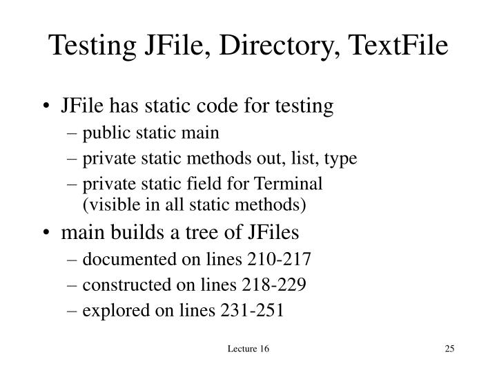 Testing JFile, Directory, TextFile