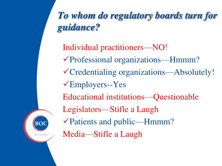 To whom do regulatory boards turn for guidance?