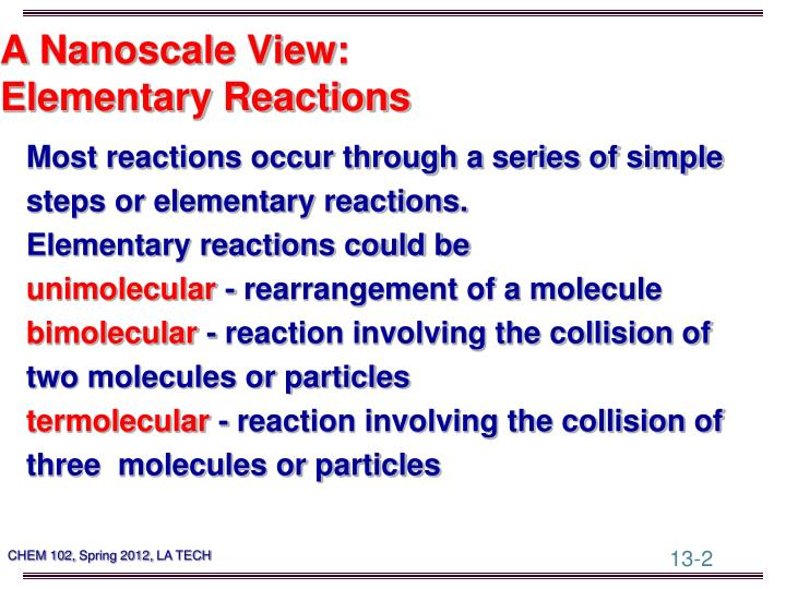 A nanoscale view elementary reactions