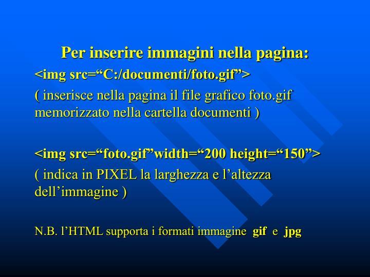 Per inserire immagini nella pagina: