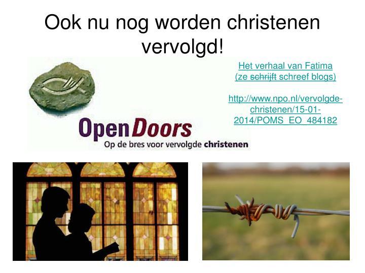 Ook nu nog worden christenen vervolgd!