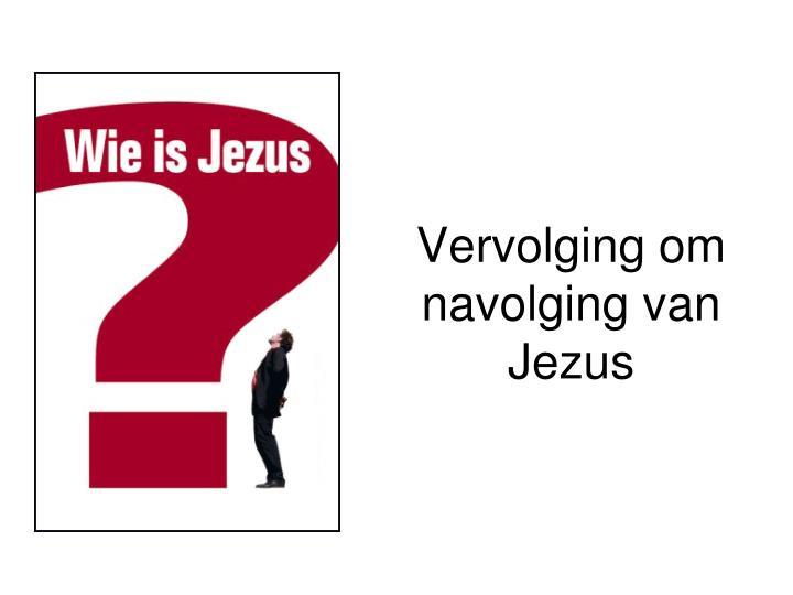 Vervolging om navolging van Jezus