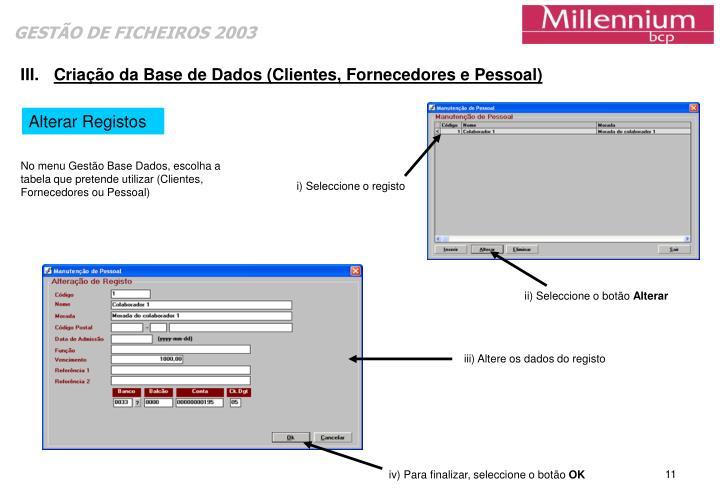 Criação da Base de Dados (Clientes, Fornecedores e Pessoal)