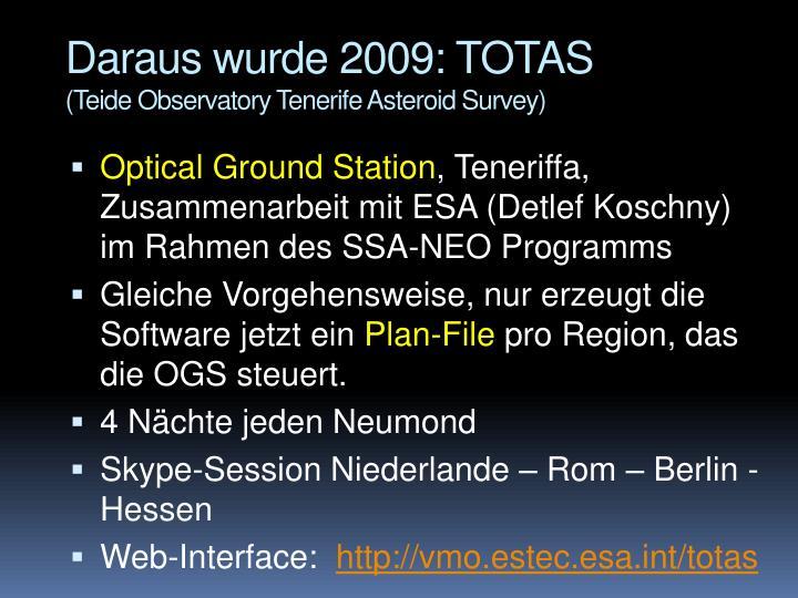 Daraus wurde 2009: TOTAS