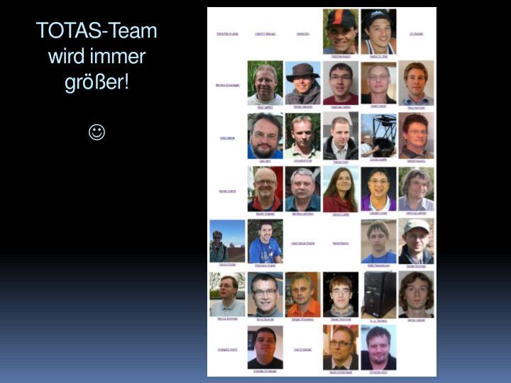 TOTAS-Team wird immer größer!