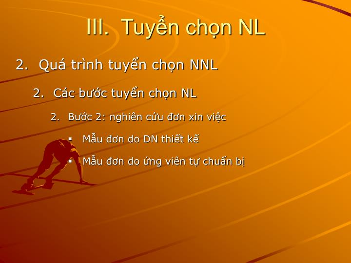 III.Tuyển chọn NL