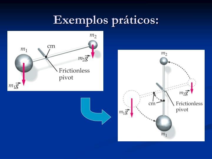 Exemplos práticos: