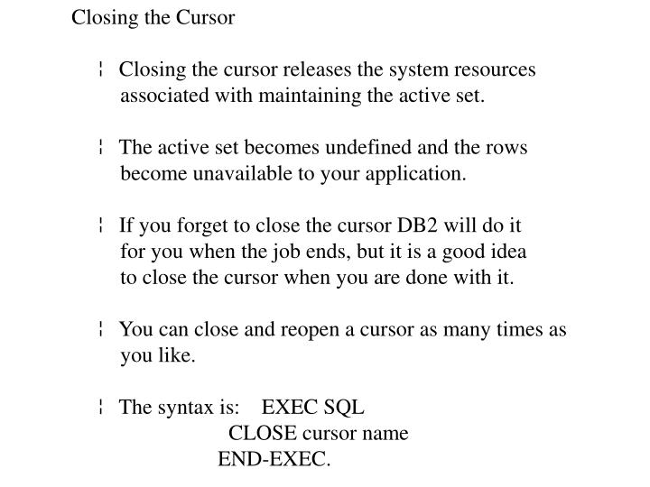 Closing the Cursor