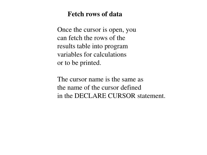 Fetch rows of data