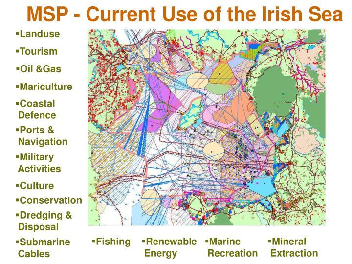 MSP - Current Use of the Irish Sea