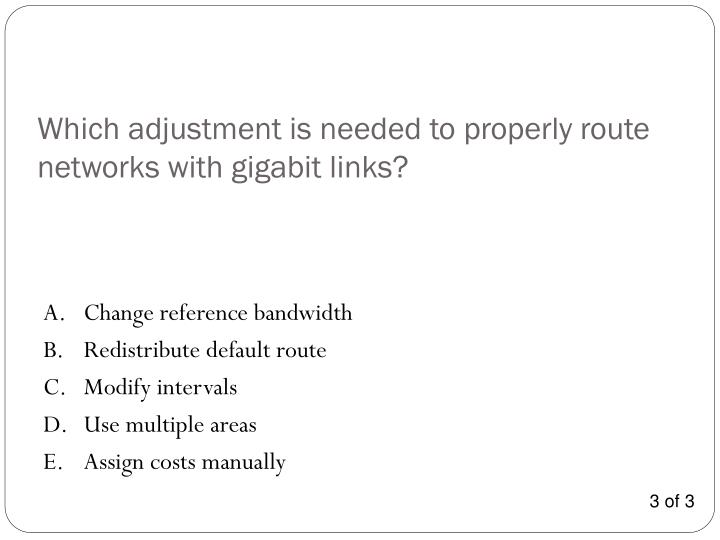 Which adjustment is needed to properly route networks with gigabit links?