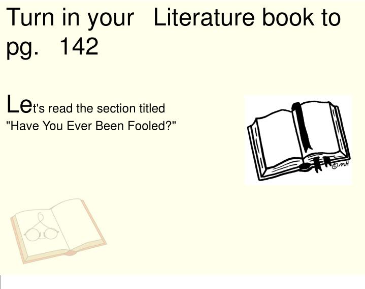 Turn in your Literature book to pg. 142