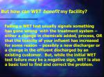 but how can wet benefit my facility
