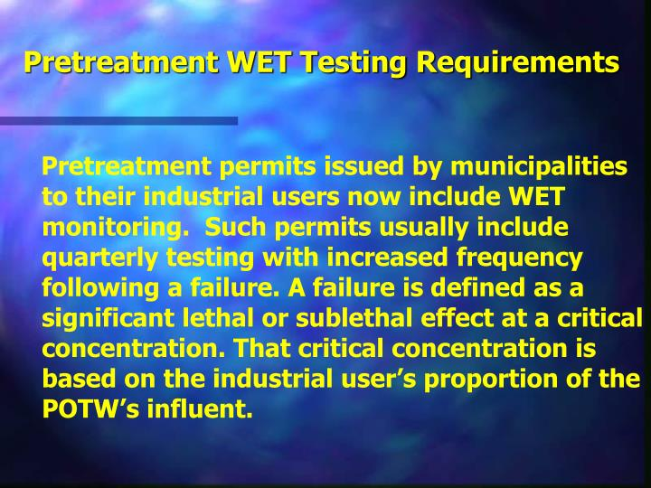 Pretreatment WET Testing Requirements