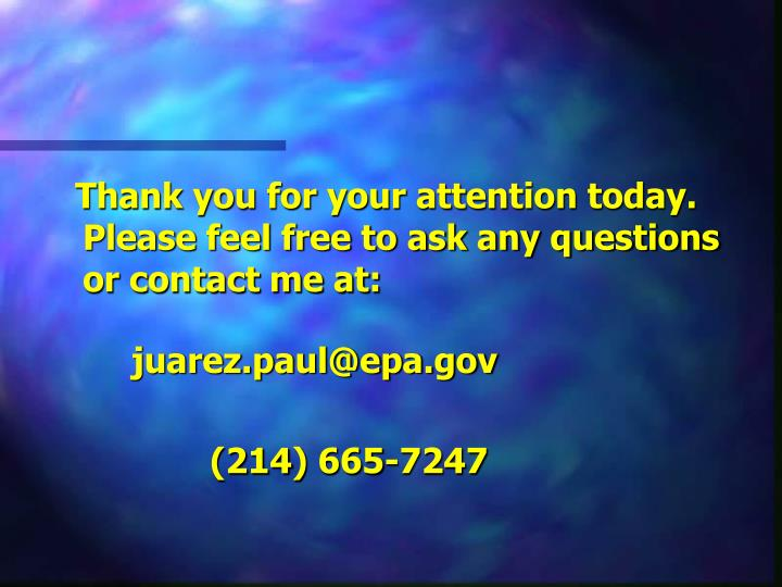 Thank you for your attention today. Please feel free to ask any questions or contact me at: