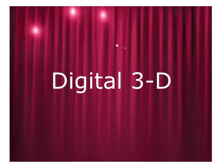 Digital 3-D