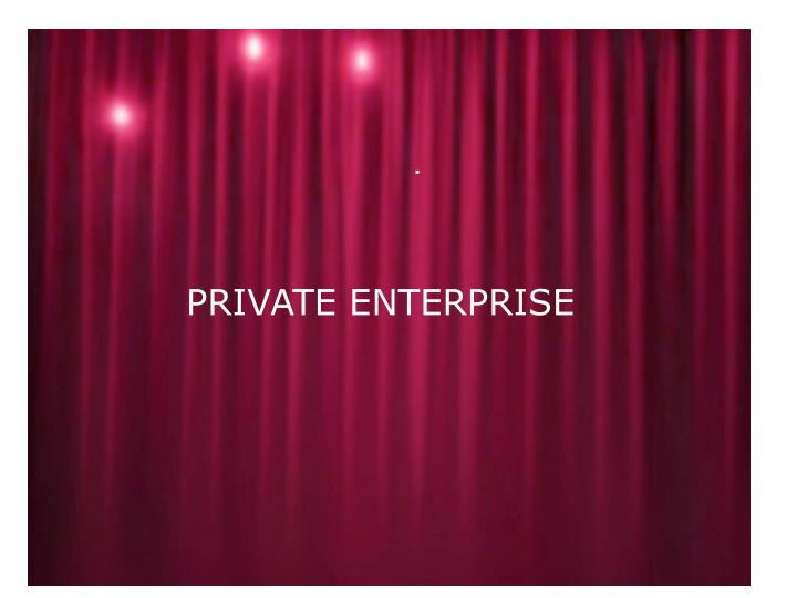 PRIVATE ENTERPRISE