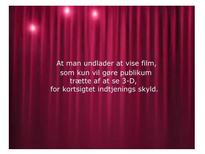 At man undlader at vise film,