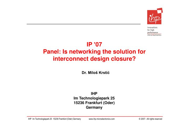 Ip 07 panel is networking the solution for interconnect design closure