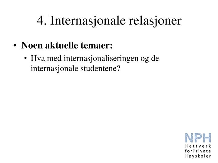 4. Internasjonale relasjoner